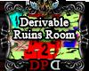 DPd Deriv Ruins Room