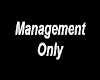 Management Only Sign