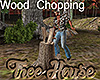 [M] Tree House WChopping