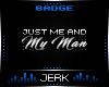 J| My Man [BADGE]
